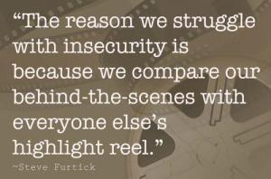 Insecurity Behind the scenes vs highlight reel
