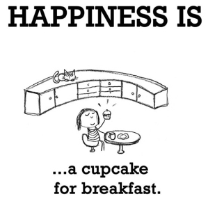 Happiness is a cupcake for breakfast
