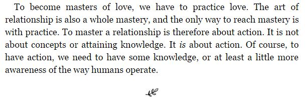 Taken from Mastery of Love : A Practical Guide to the Art of Relationship: A Toltec Wisdom Book  - don Miguel Ruiz