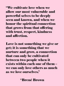 Brene Brown cultivate love