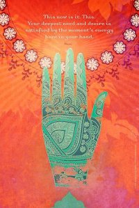Rumi This is it in your Hand