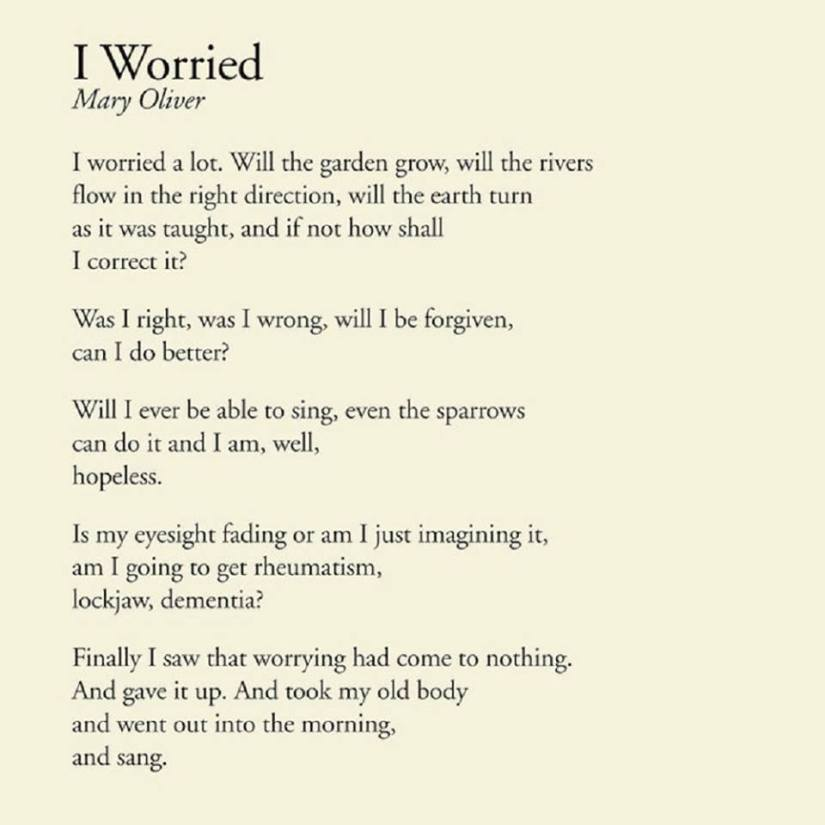Mary Oliver I Worried